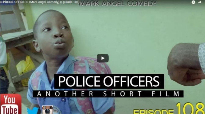 WATCH AND DOWNLOAD VIDEO: POLICE OFFICER – MARK ANGLE COMEDY (EPISODE 108)