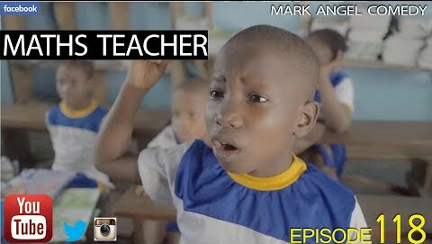 WATCH AND DOWNLOAD VIDEO: MATHS TEACHER – MARK ANGLE COMEDY (EPISODE 118)
